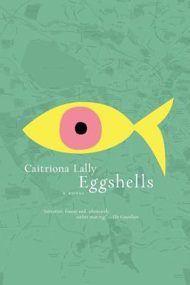 Eggshells Catriona Lally